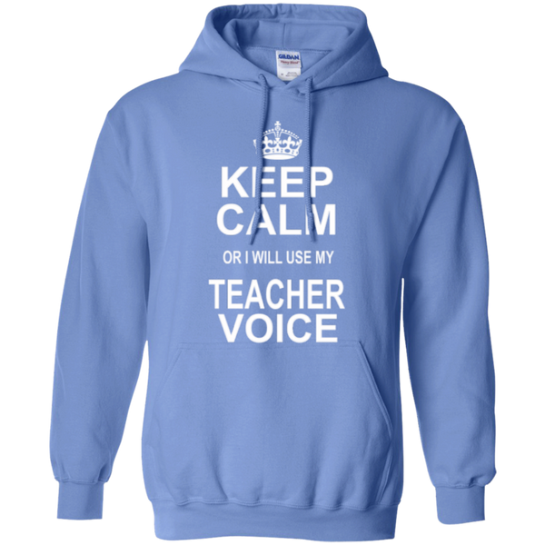 Keep Calm or i will use my Teacher Voice T-shirt Hoodie - TeachersLoungeShop - 8