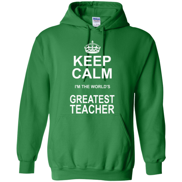 Keep Calm i'm the World's Greatest Teacher T-shirt Hoodie - TeachersLoungeShop - 9