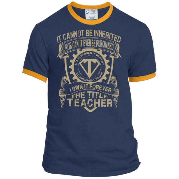 It cannot be inherited nor it ever be purchased I own it forever the title Teacher  Ringer Tee - TeachersLoungeShop - 6