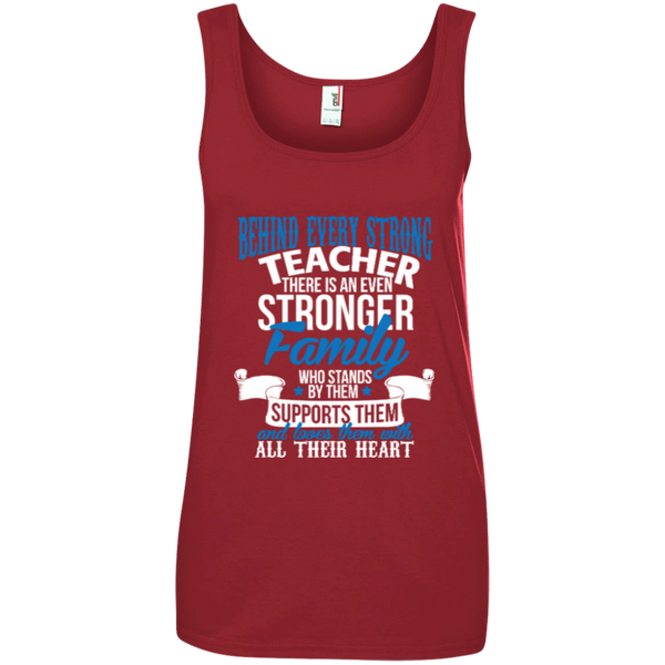 Behind Every Strong Teacher There Is An Even Stronger Family Ladies' 100% Ringspun Cotton Tank Top - TeachersLoungeShop - 3