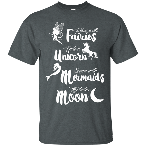 Play with Fairies Ride a Unicorn Swim with Mermaids Fly to the Moon Cotton T-Shirt - TeachersLoungeShop - 6