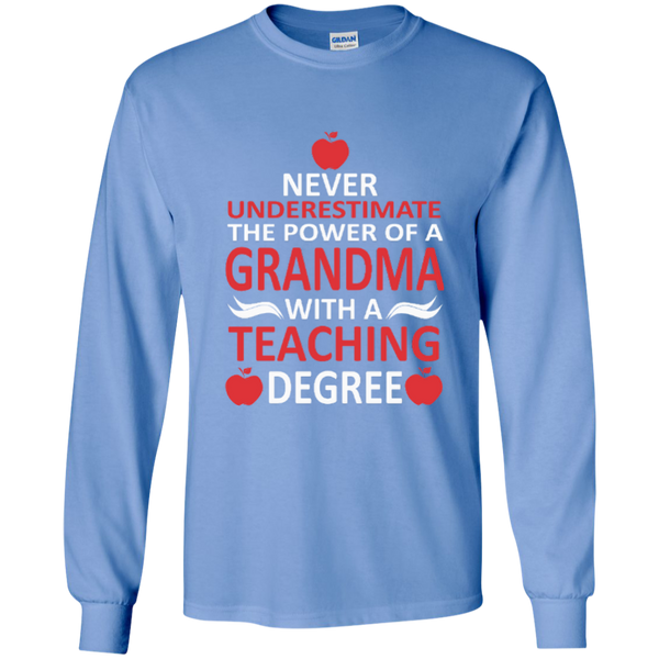 Never Underestimate The Power Of A Grandma With A Teaching Degree LS Ultra Cotton Tshirt - TeachersLoungeShop - 2