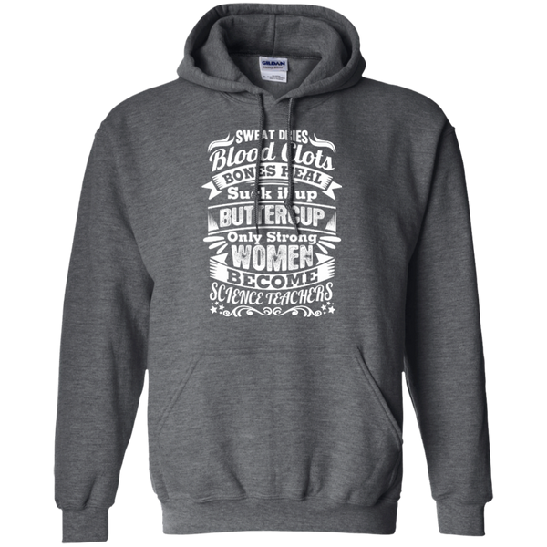 Sweat Dries Blood Clots Bones Heal Only Strong Women Become Science Teachers Pullover Hoodie 8 oz - TeachersLoungeShop - 3