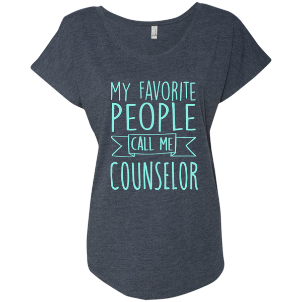 My Favorite People call Me Counselor Next Level Ladies Triblend Dolman Sleeve - TeachersLoungeShop - 5