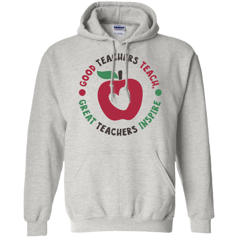 Good Teachers Teach Great Teachers Inspire Hoodie