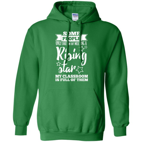 Some people only dream of meeting a rising star Hoodie 8 oz - TeachersLoungeShop - 9