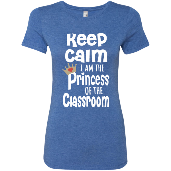 Keep Calm I am the Princess of the Classroom Next Level Ladies Triblend T-Shirt - TeachersLoungeShop - 8