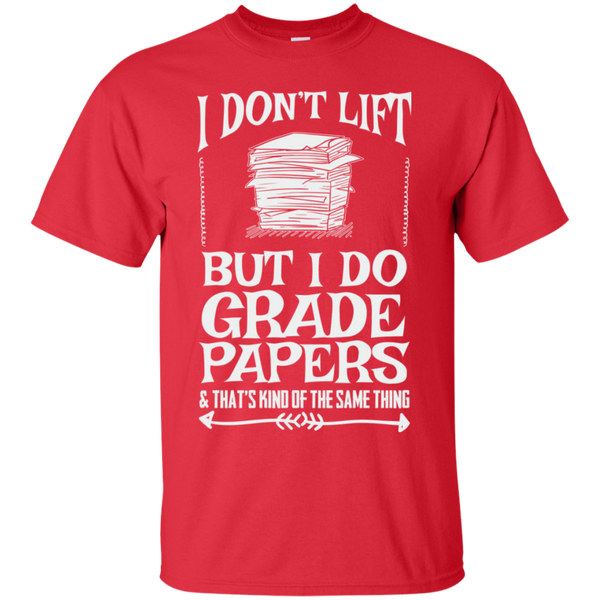 I Dont Lift But I Do Grade Papers  Cotton T-Shirt - TeachersLoungeShop - 3