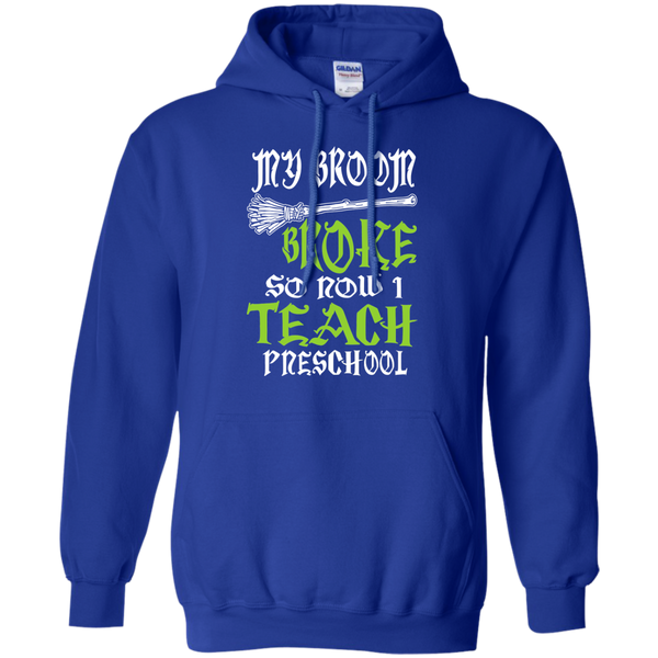 My Broom Broke So Now I Teach Preschool Pullover Hoodie 8 oz - TeachersLoungeShop - 12
