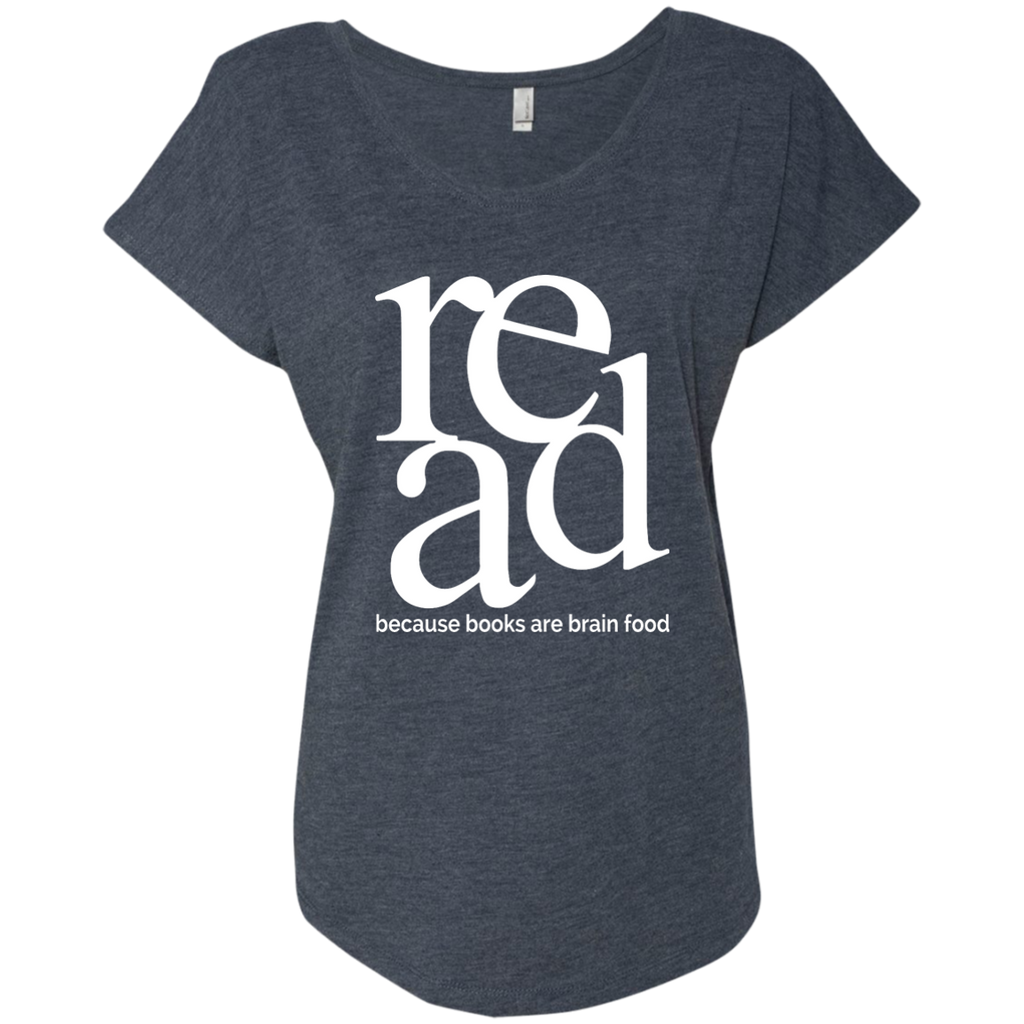 Read Because Books Are Brain Food Next Level Ladies Triblend Dolman Sleeve - TeachersLoungeShop - 1