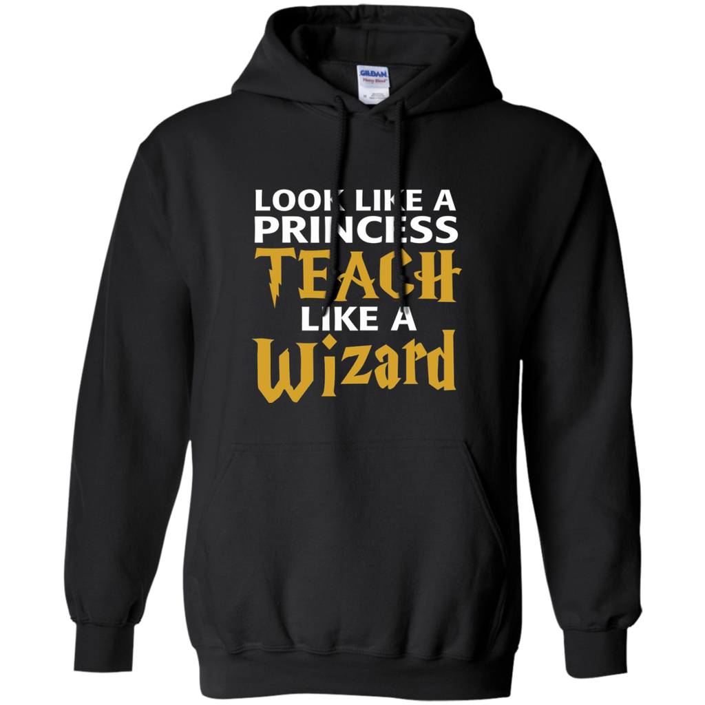 Look Like a Princess Teach Like a Wizard Pullover Hoodie 8 oz - TeachersLoungeShop - 1