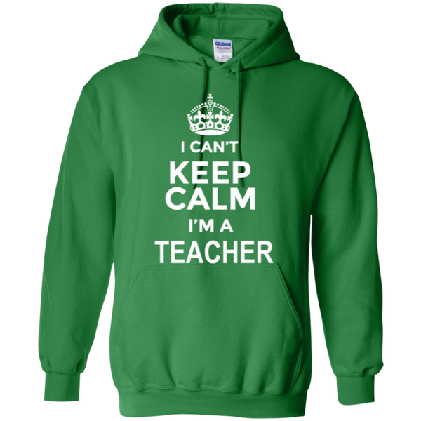 I can't Keep Calm i'm a Teacher T-shirt Hoodie - TeachersLoungeShop - 9