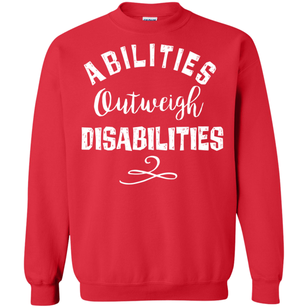 Abilities outweigh disabilities  Crewneck Pullover Sweatshirt  8 oz.