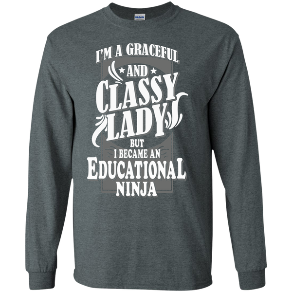 I'm a Graceful and Classy Lady but I became an Educational Ninja LS Ultra Cotton Tshirt - TeachersLoungeShop - 6