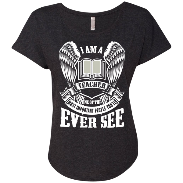 I am a Teacher One of the Most Important People You'll Ever See Next Level Ladies Triblend Dolman Sleeve - TeachersLoungeShop - 4