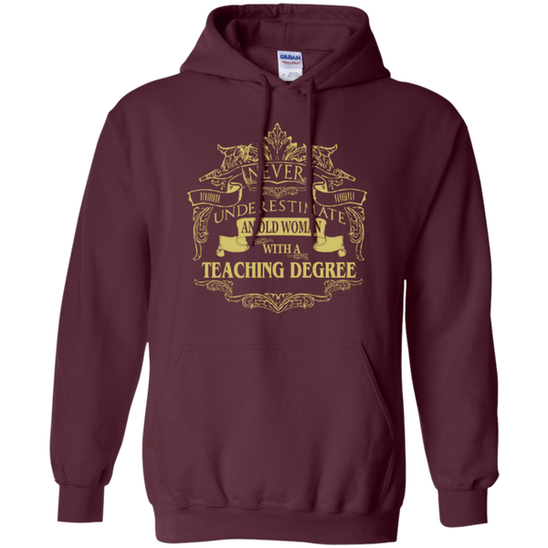 Never Underestimate An Old Woman With A Teaching Degree Pullover Hoodie 8 oz - TeachersLoungeShop - 8
