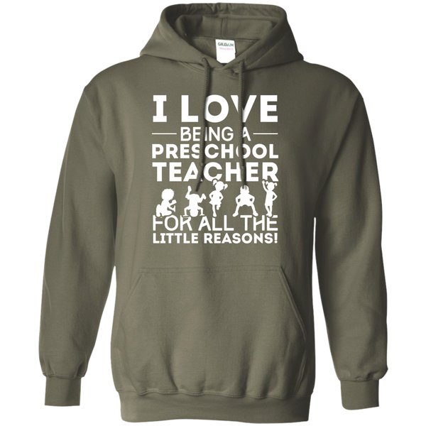 I Love being a Preschool Teacher for all the little reason  Hoodie 8 oz - TeachersLoungeShop - 9