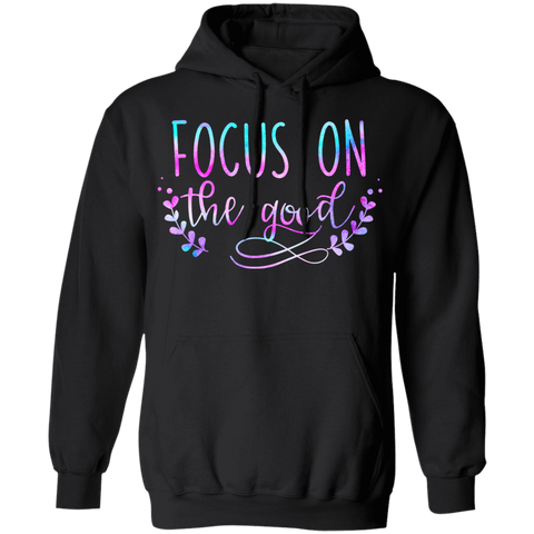 focus on the good  Pullover Hoodie 8 oz.