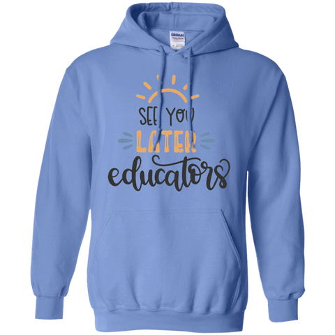 See you later educators  Hoodie