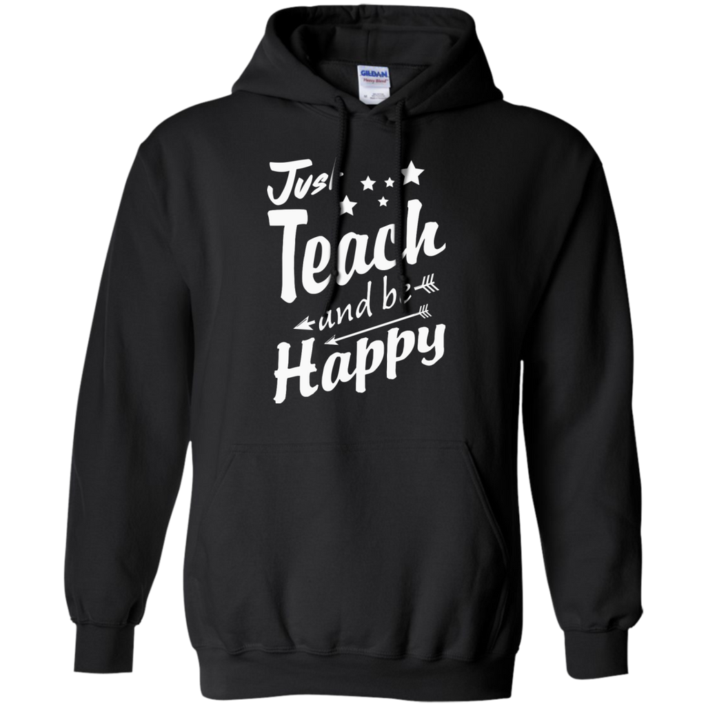 Just Teach and Be Happy  Hoodie 8 oz - TeachersLoungeShop - 1