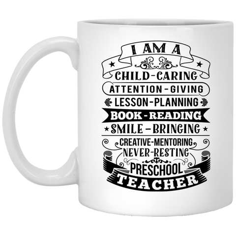I am a Preschool Teacher  11 oz. Mug