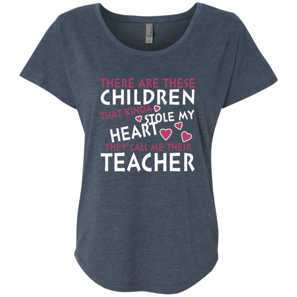 There are these Children that Kinda Stole My Heart They call Me Their Teacher Next Level Ladies Triblend Dolman Sleeve - TeachersLoungeShop - 3