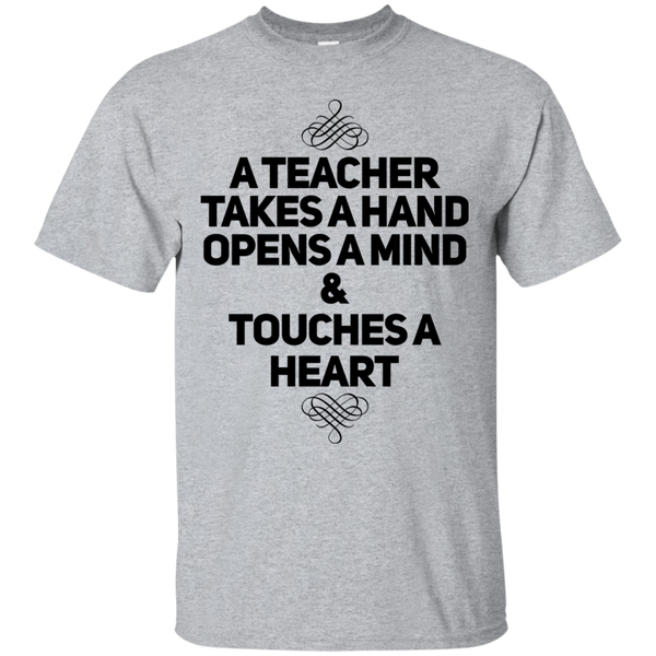 A Teacher takes a hand opens a mind & touches a heart  T-Shirt