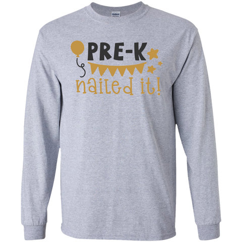 Pre-K Nailed it   !  LS Tshirt