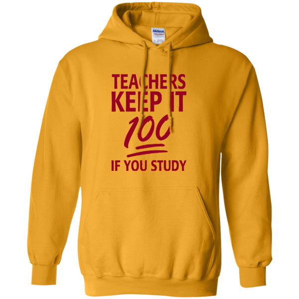 Teachers keep It 100 If You Study Pullover Hoodie 8 oz - TeachersLoungeShop - 8