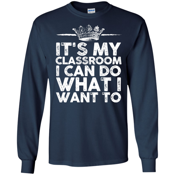 It's My Classroom I can do what i want to  Ultra Cotton Tshirt - TeachersLoungeShop - 10