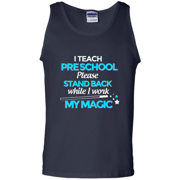 I Teach Preschool Please Stand Back While I Work My Magic 100% Cotton Tank Top - TeachersLoungeShop - 2