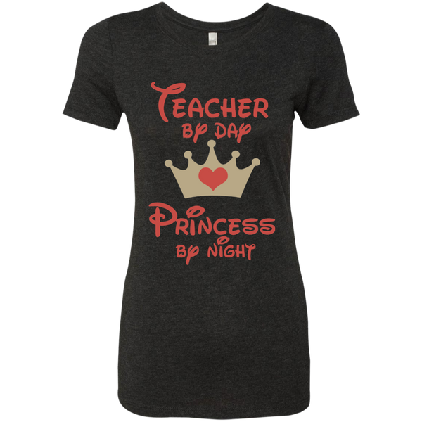 Teacher by Day Princess by Night Next Level Ladies Triblend T-Shirt - TeachersLoungeShop - 4
