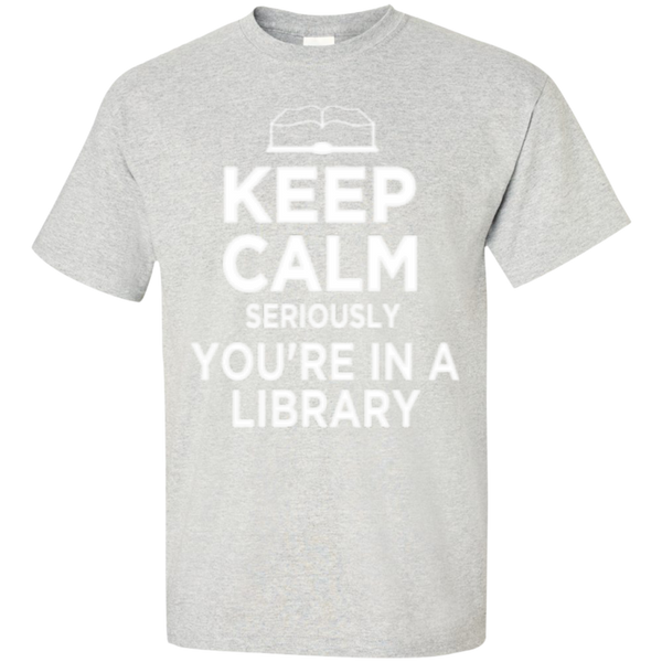 Keep Calm Seriously You're in a Library - TeachersLoungeShop - 7