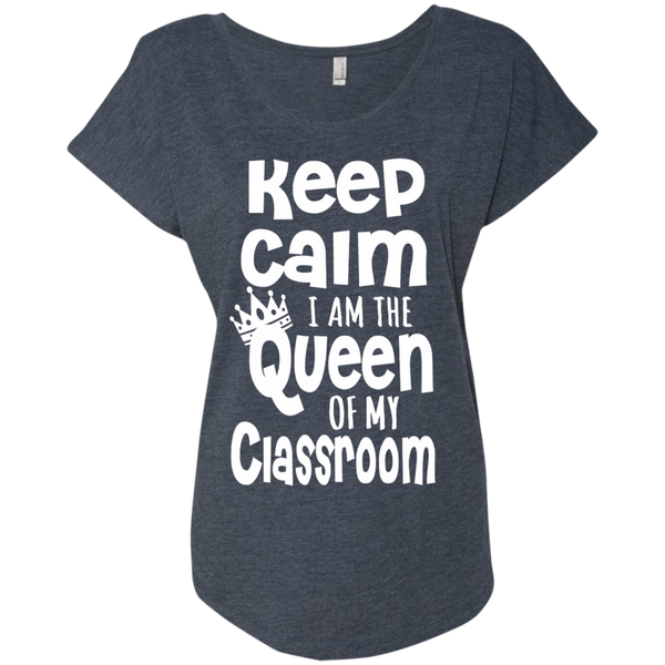 Keep Calm I am the Queen of My Classroom Next Level Ladies Triblend Dolman Sleeve - TeachersLoungeShop - 5