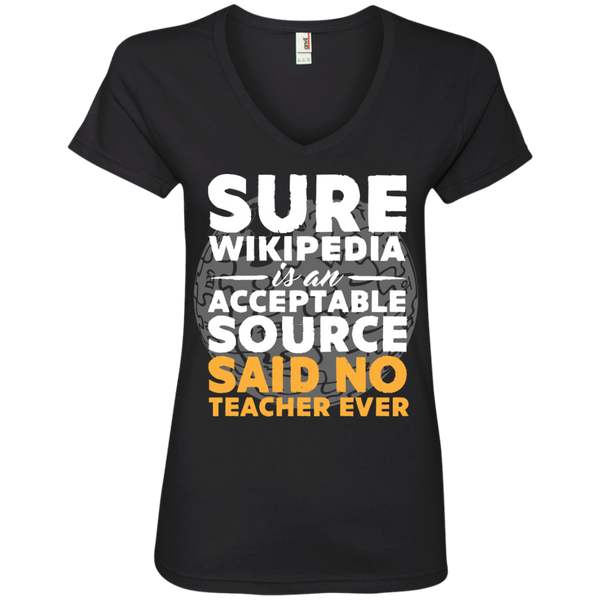 Sure Wikipedia is an acceptable source said NO Teacher ever Ladies V-Neck Tee - TeachersLoungeShop - 2