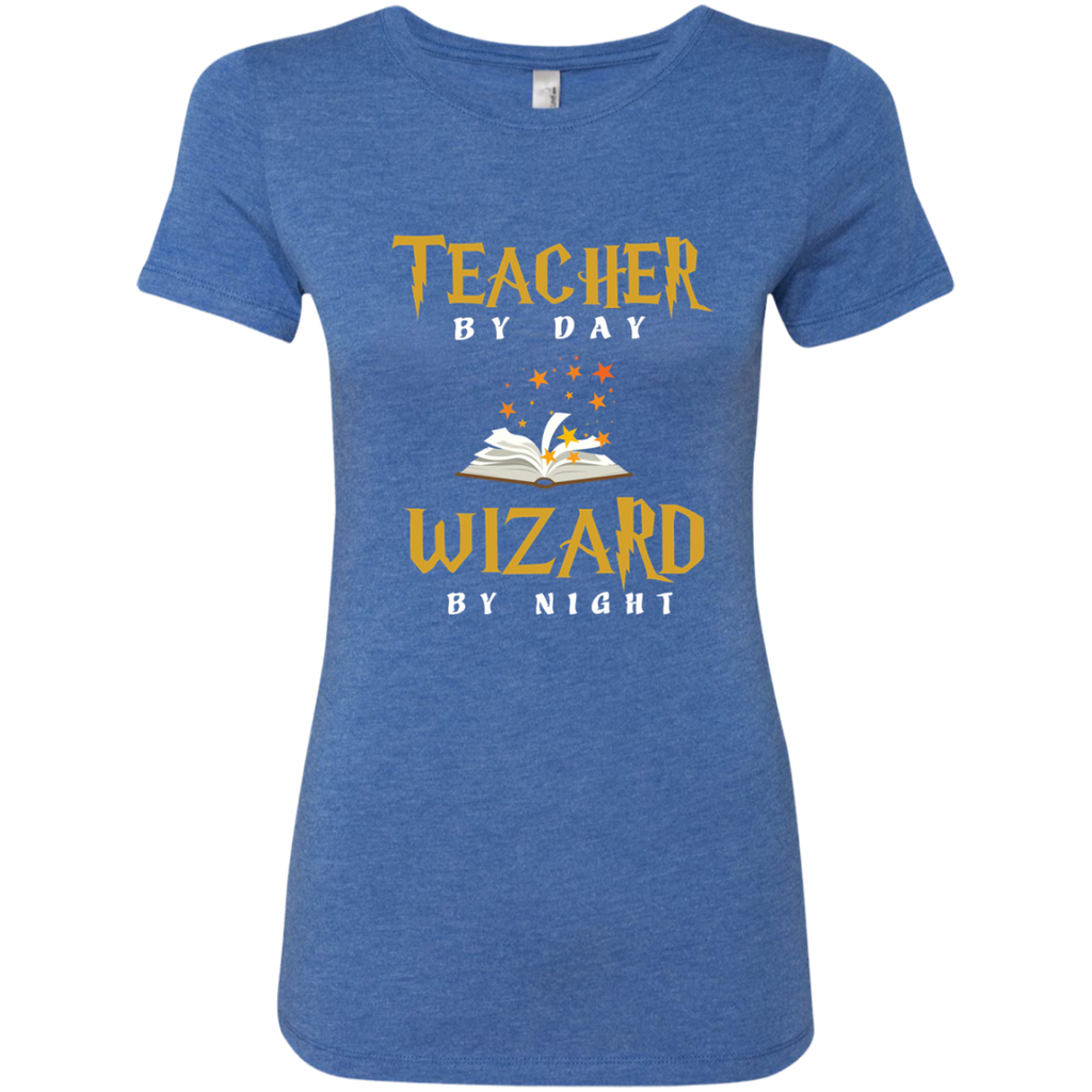 Teacher by Day Wizard by Night Next Level Ladies Triblend T-Shirt - TeachersLoungeShop - 1