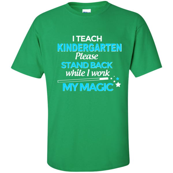 I Teach Kindergarten Please Stand Back While I Work My Magic Cotton T-Shirt - TeachersLoungeShop - 4