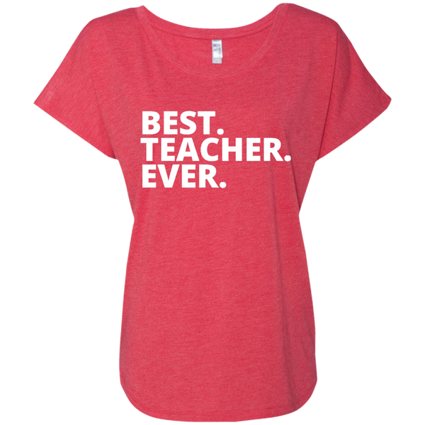 Best Teacher Ever   Ladies Triblend Dolman Sleeve