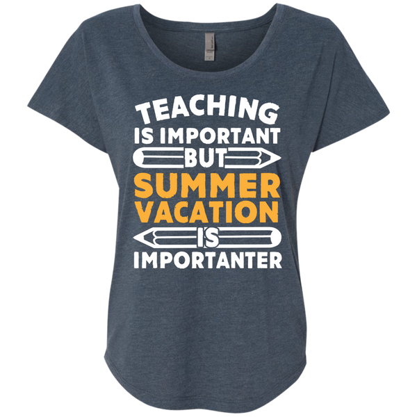 Teaching is important but Summer vacation is importanter Ladies Triblend Dolman Sleeve - TeachersLoungeShop - 1