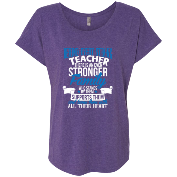 Behind Every Strong Teacher There Is An Even Stronger Family Next Level Ladies Triblend Dolman Sleeve - TeachersLoungeShop - 5