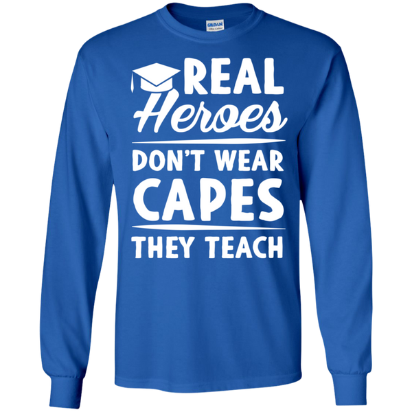 Real Heroes Dont wear capes They Teach  LS Ultra Cotton Tshirt - TeachersLoungeShop - 8