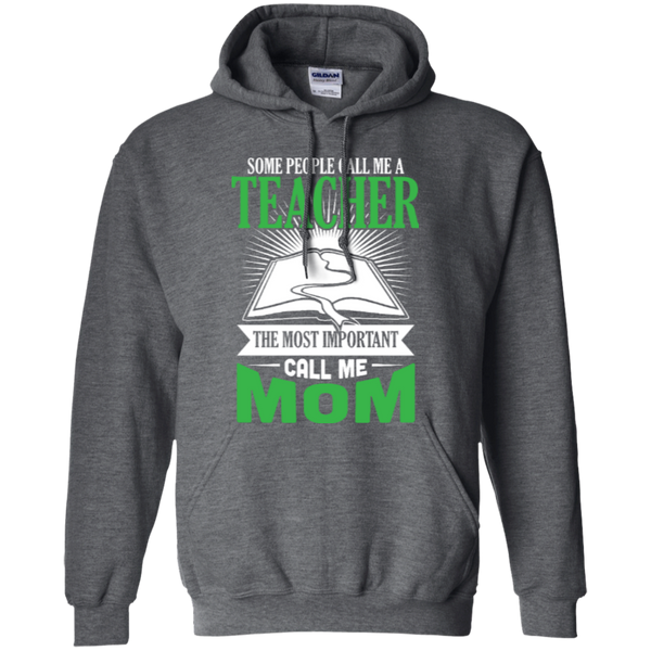 Some people call me a Teacher the most important call me MOM Hoodie - TeachersLoungeShop - 3