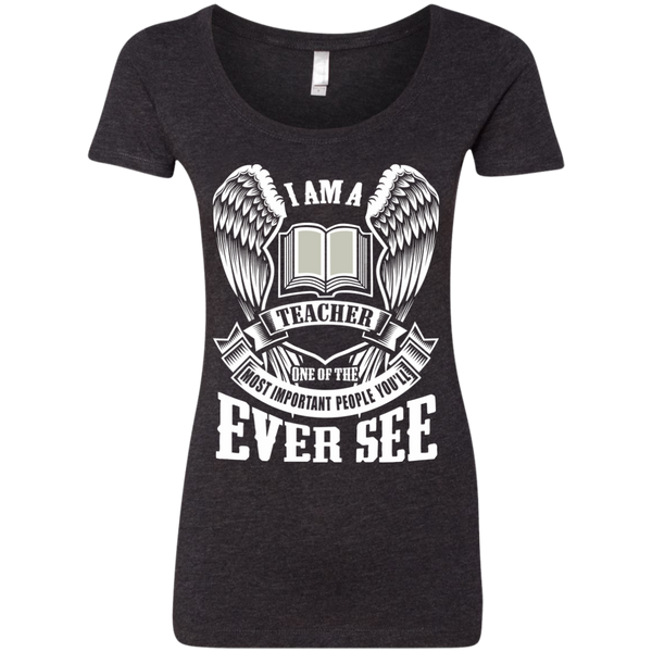 I am a Teacher One of the Most Important People You'll Ever See Next Level Ladies Triblend Scoop - TeachersLoungeShop - 2