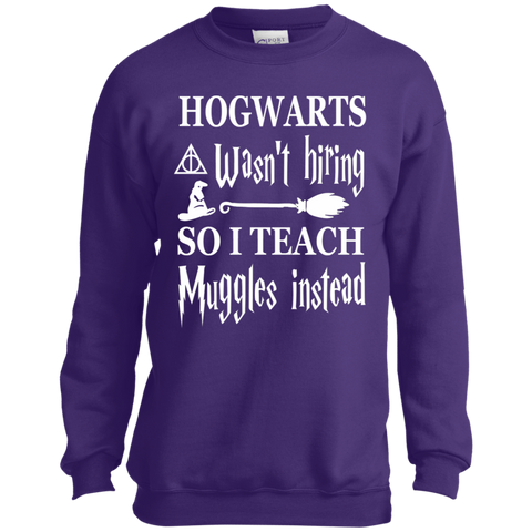 Hogwarts wasn't  hiring so I teach muggles instead   Port and Co. Youth Crewneck Sweatshirt