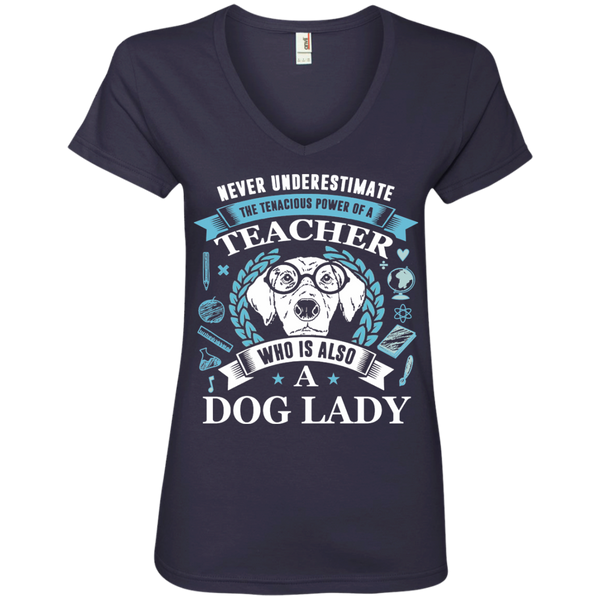 Never Underestimate the Tenacious Power of a Teacher who is also a Dog Lady Ladies' V-Neck Tee - TeachersLoungeShop - 4