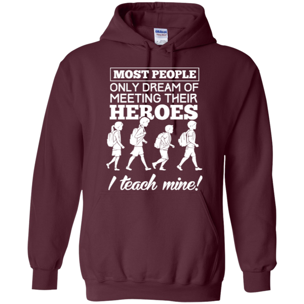 Most people only dream of meeting their heroes i teach mine Hoodies - TeachersLoungeShop - 8