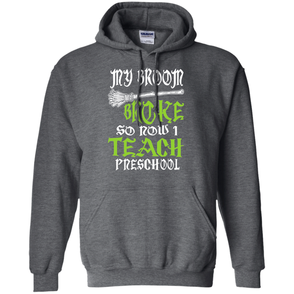 My Broom Broke So Now I Teach Preschool Pullover Hoodie 8 oz - TeachersLoungeShop - 3