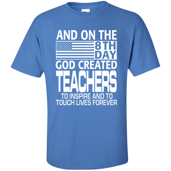 And on the 8th Day God Created Teachers to Inspire and to Touch Lives Forever Cotton T-Shirt - TeachersLoungeShop - 5