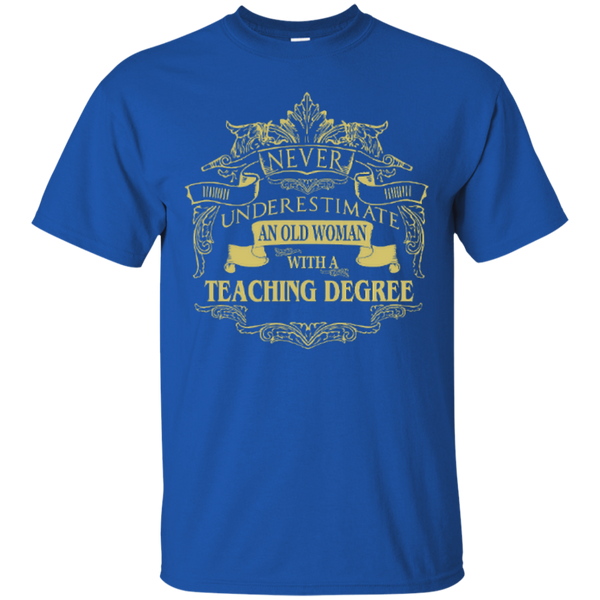 Never Underestimate An Old Woman With A Teaching Degree Cotton T-Shirt - TeachersLoungeShop - 11