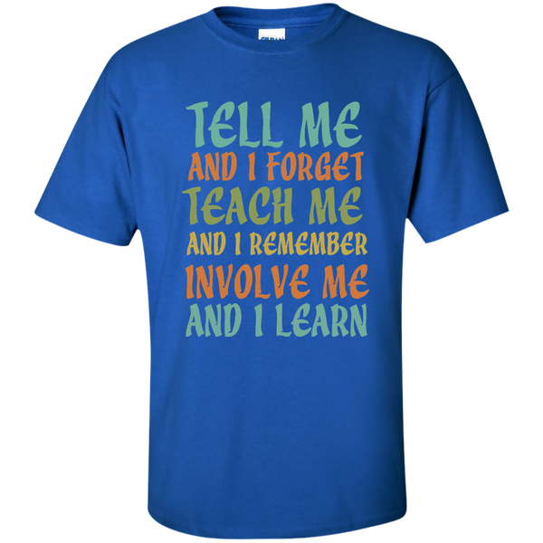 Tell Me and I Forget Teach Me and I Remember Involve Me and I Learn Cotton T-Shirt - TeachersLoungeShop - 9